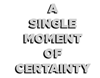 A Single Moment of Certainty