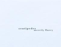 centipedes merrily flurry