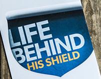 Life Behind His Shield