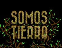 SOMOS TIERRA (Cartel Pacha Mama)