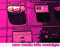 New Media kills Nostalgia!