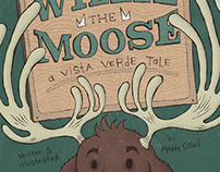 Willie The Moose: A Vista Verde Tale