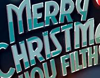 Merry Christmas You Filthy Animal!