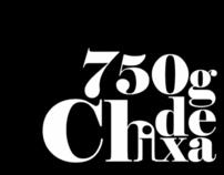 """Curta """"750g de Chixa"""""""