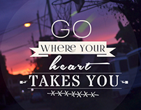 Go Where your Heart Takes You