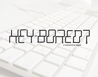 KEYBORED - Typeface Design