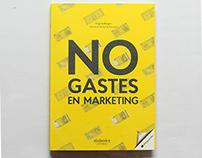 NO GASTES EN MARKETING