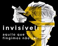 Editorial: Invisível, aquilo que fingimos não ver