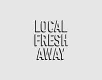 Local Fresh Away