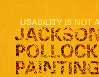 Usability Is Not A Jackson Pollock Painting