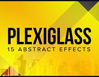 Plexiglass - 15 Abstract Effects