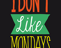 I Don' Like Monday