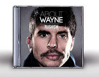 """ABOUT WAYNE, """"Rushism"""" Deluxe Edition Album Artwork"""