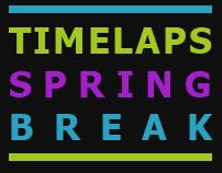 Timelaps SPRING BREAK
