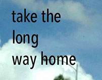 Take the Long Way Home (ongoing project)