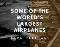 Dave Pflieger | Some of the World's Largest Airplanes