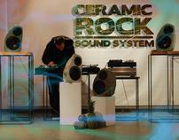 CERAMIC ROCK / SOUND SYSTEM