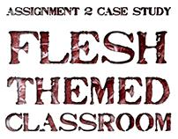 Flesh Themed Classroom