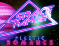 "Space Ranger ""Plastic Romance"""