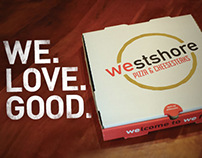 "WestShore Pizza ""We. Love. Good."" Campaign"