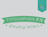 TYPOCAMPAIGN #18 - Drawing Letters