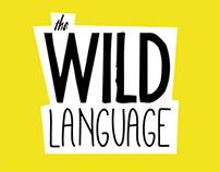 The Wild Language
