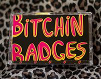 Bitchin' Badges