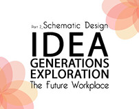 [ The Future Workplace ] Part 2_Schematic Design
