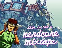 Not Nerdcore Mixtape (Design, Branding, Strategy)