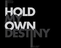 I Hold My Own Destiny