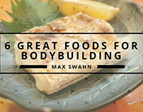 6 Great Foods for Bodybuilding by Max Swahn