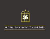 Arctic 30 – How It Happened