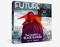 Future Noir: the Making of Blade Runner Redesign