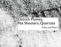 Ostrich Plumes, Pea Shooters, Quartzes.