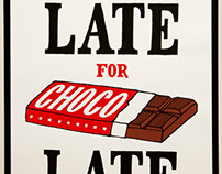 Never Too Late For Chocolate - Screenprint