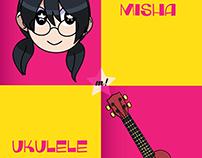 ~ Misha loves Ukulele~