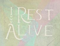 I Rest Alive