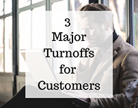 Three Major Customer Turnoffs by Peter LaGow