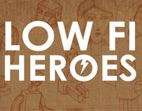 LOW FI HEROES