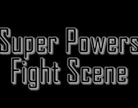 Super Powers Fight Scene