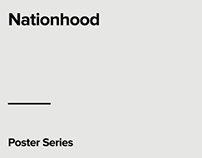 """Nationhood"" - Poster Series"