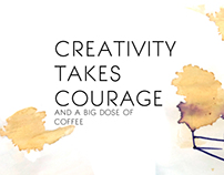 Creativity takes Courage & Big Dose of Coffee