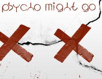 Psycho Might Go - 2010
