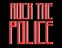 Rock the police