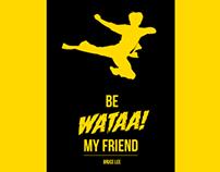 Be WATAA! my friend