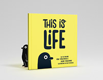 This is Life : The Illustrated Adventures of Life