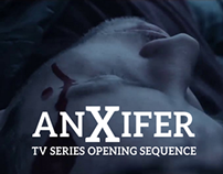 Anxifer - TV Series Opening Sequence