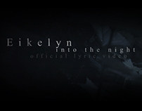 Eikelyn - Into The Night (Lyric Video)