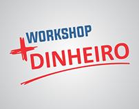 Workshop + Dinheiro