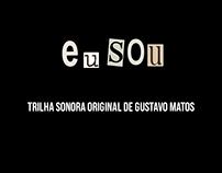 Eu Sou - Trilha Sonora Original de Gustavo Matos